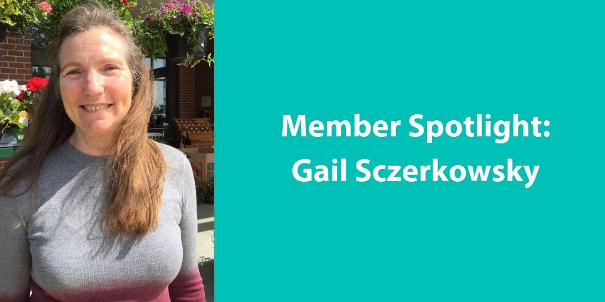 Member Spotlight Gail Sczerkowsky